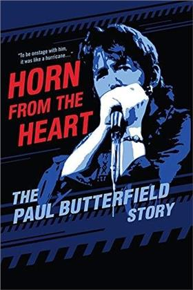 Horn From The Heart - The Paul Butterfield Story (2017)