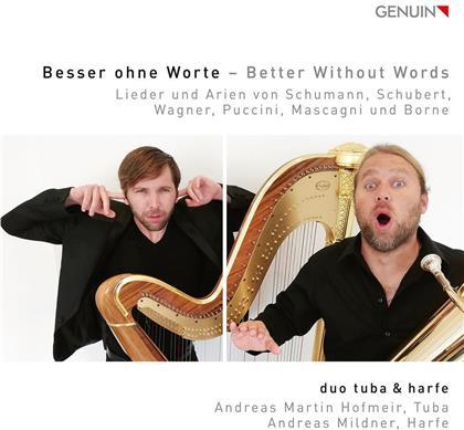 Andreas Martin Hofmeir, Andreas Mildner, Pietro Mascagni (1863-1945), Giacomo Puccini (1858-1924), Franz Schubert (1797-1828), … - Besser Ohne Worte