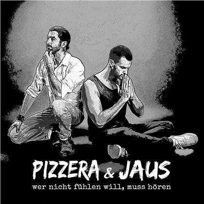Pizzera & Jaus - Wer Nicht Fühlen Will, Muss Hören (LP)