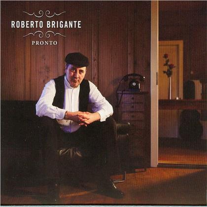 Roberto Brigante - Pronto