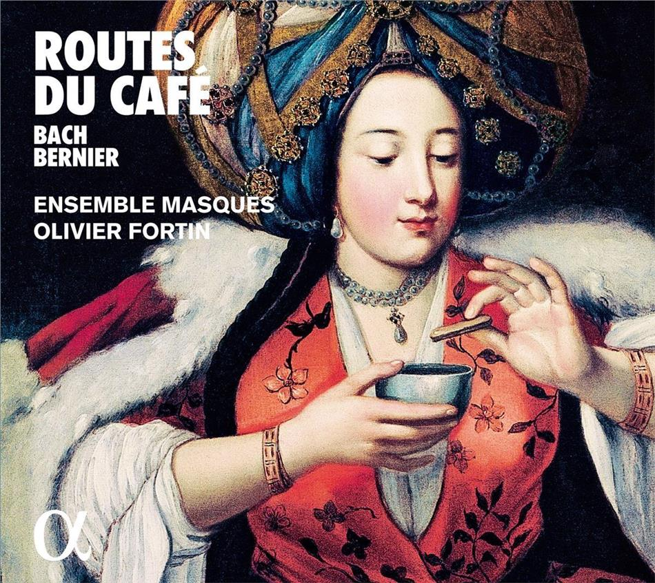 Olivier Fortin, Ensemble Masques, Johann Sebastian Bach (1685-1750) & Nicolas Bernier - Routes du Cafe - Le Vie del Caffe