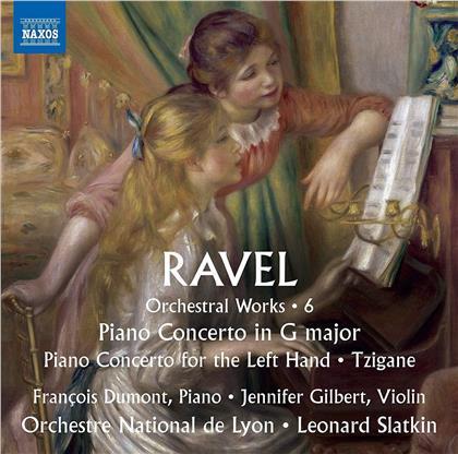 Maurice Ravel (1875-1937), Leonard Slatkin, Jennifer Gilbert, François Dumont & Orchestre National de Lyon - Orchestral Works 6 - Werke für Orchester Vol. 6 - Piano Concerto in G, Left Hand Piano Concerto, Tzigane,