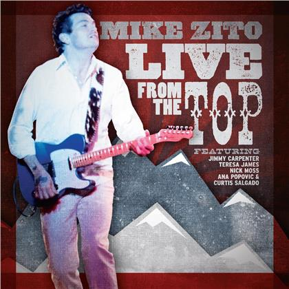 Mike Zito - Live From The Top