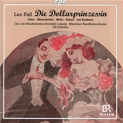 Leo Fall (1873-1925), Ulf Schirmer, Christiane Libor, Angela Mehling, Magdalena Hinterdobler, … - Die Dollarprinzessin (2 CDs)