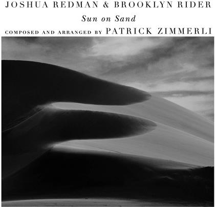 Brooklyn Rider, Patrick Zimmerli, Scott Colley, Joshua Redman, Colin Jacobsen, … - Sun on Sand