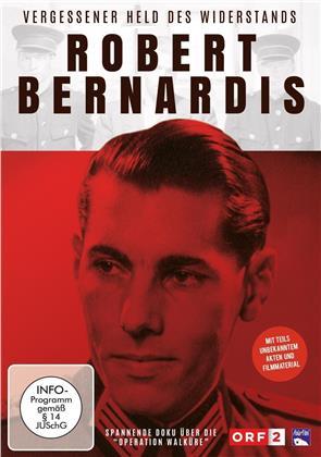 Robert Bernardis - Vergessener Held des Widerstands