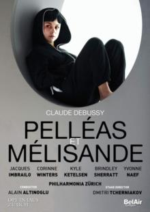 Philharmonia Zürich, Alain Altinoglu, … - Debussy - Pelléas Et Mélisande