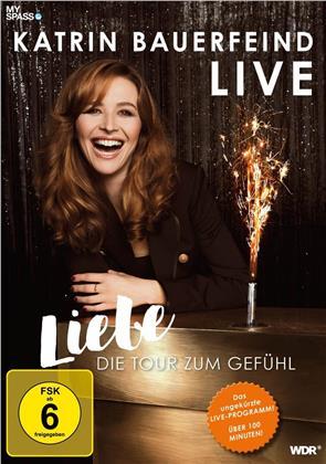 Katrin Bauerfeind - Live - Liebe, die Tour zum Gefühl!