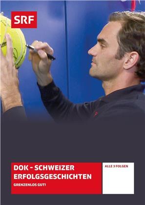 DOK - Schweizer Erfolgsgeschichten - Grenzenlos Gut!
