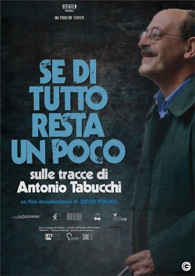 Se di tutto resta un poco - Sulle tracce di Antonio Tabucchi (2018)