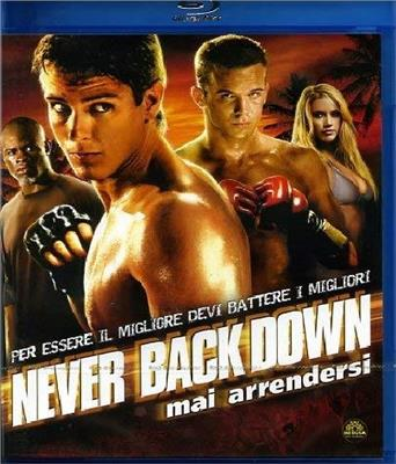 Never Back Down - Mai arrendersi (2008) (Neuauflage)