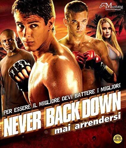 Never Back Down - Mai arrendersi (2008) (Riedizione)