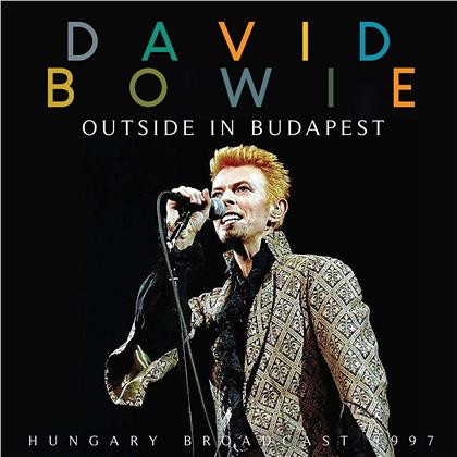David Bowie - Outside In Budapest