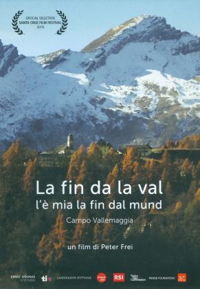 La fin da la val l'è mia la fin dal mund - Campo Vallemaggia (2018)
