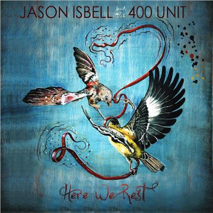 Jason Isbell & The 400 Unit - Here We Rest (2019 Reissue, Southeastern Records)