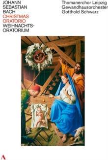 Gewandhausorchester Leipzig, Thomanerchor Leipizig & Gotthold Schwarz - Bach - Christmas Oratorio (Accentus Music, 2 DVDs)