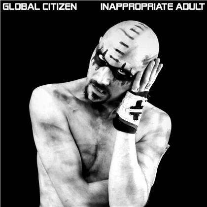 Global Citizen - Inappropriate Adult (2 LPs)