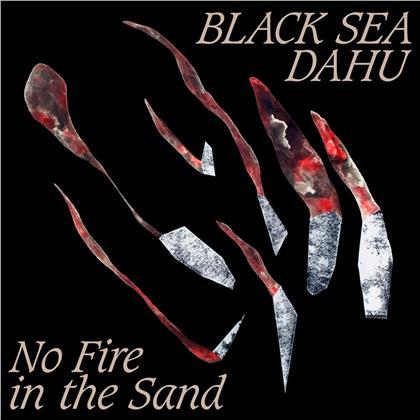 "Black Sea Dahu - No Fire In The Sand (12"" Maxi)"
