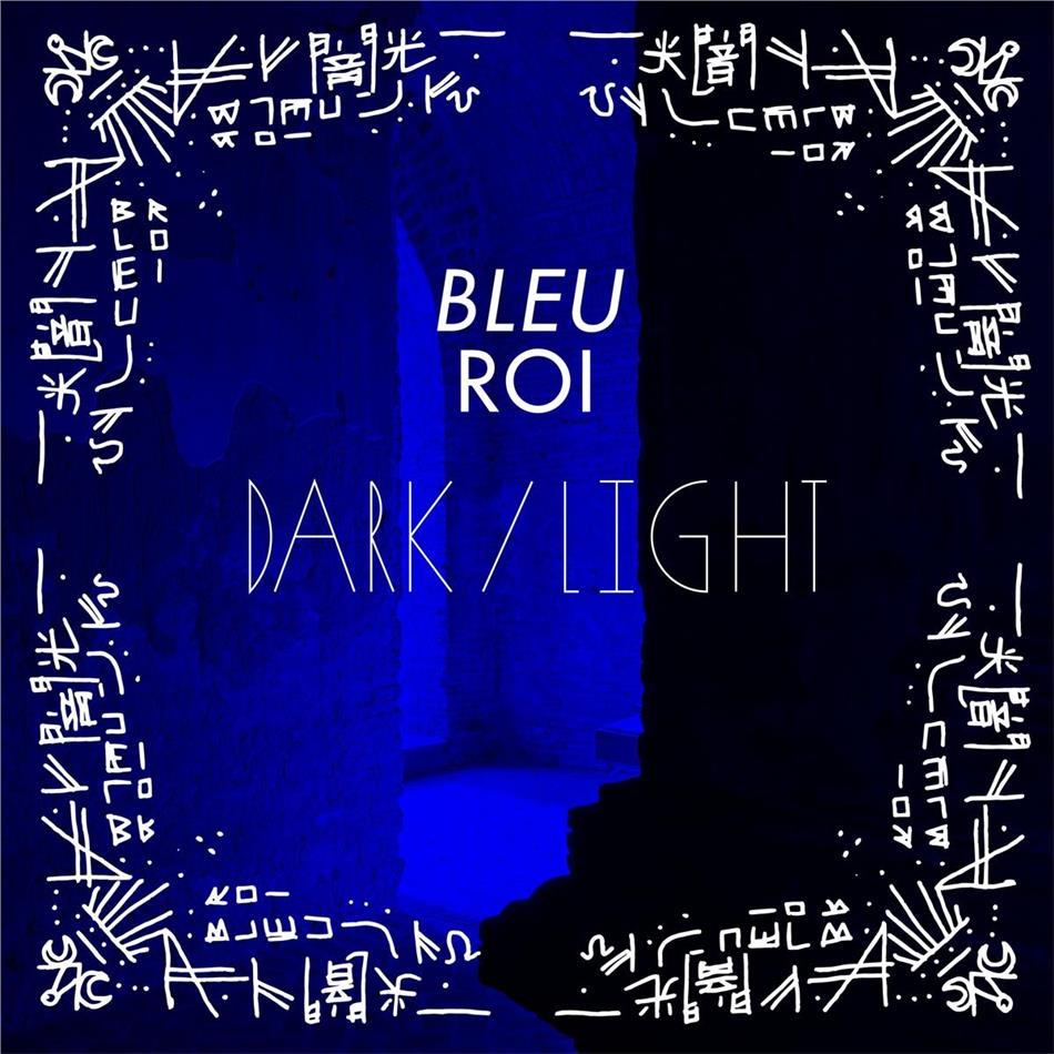 Bleu Roi - Dark/Light (LP)