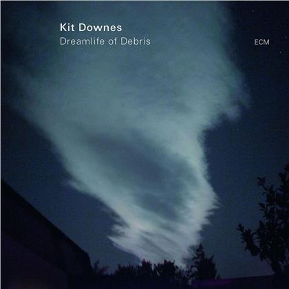Downes Kit - Dreamlife Of Debris