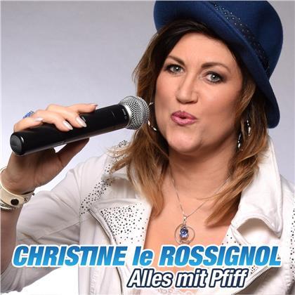 Christina Rossignol - Alles mit Pfiff