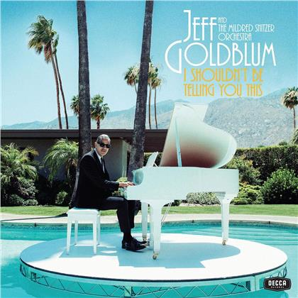 Jeff Goldblum & The Mildred Snitzer Orchestra - I Shouldn't Be Telling You This (LP)