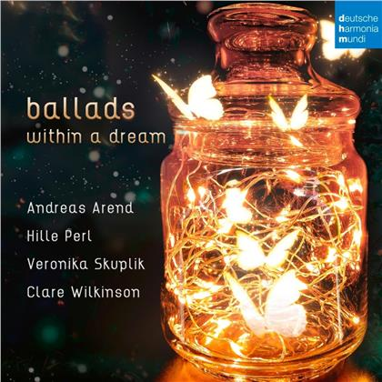 Hille Perl, Andreas Arend & + - Ballads within a Dream