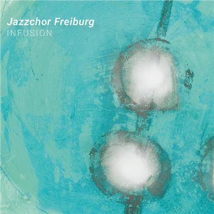 Jazzchor Freiburg - Infusion