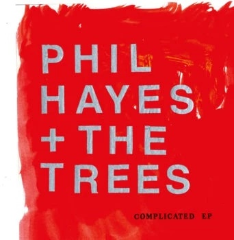 Phil Hayes & The Trees - Complicated Ep (LP)