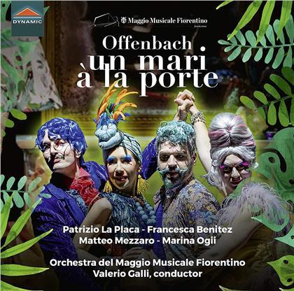 Jacques Offenbach (1819-1880), Valerio Galli, Patrizio La Placa & Orchestra del Maggio Musicale Fiorentino - Un Mari A La Porte