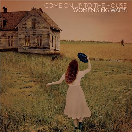 Tom Waits - Come On Up To The House: Women Sing Waits