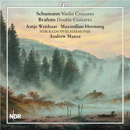 Robert Schumann (1810-1856), Johannes Brahms (1833-1897), Andrew Manze, Antje Weithaas, Maximilian Hornung, … - Schumann: Violin Concerto
