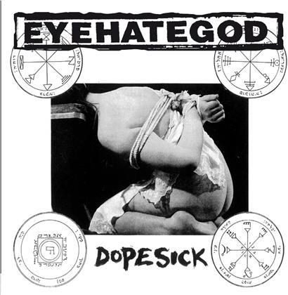 Eyehategod - Dopesick (2019 Reissue)