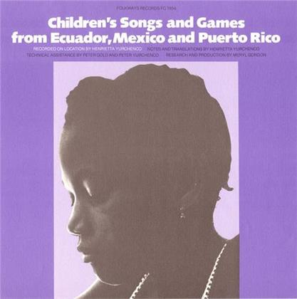 Childrens Songs And Games From Ecuador, Mexico and Puerto Rico