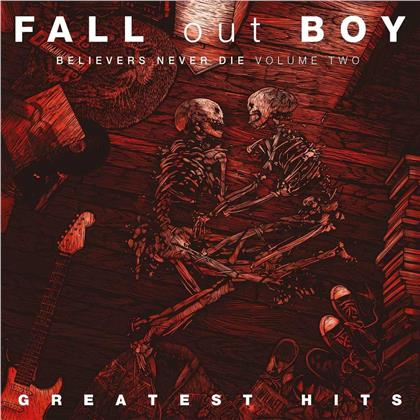 Fall Out Boy - Believers Never Die 2 - Greatest Hits