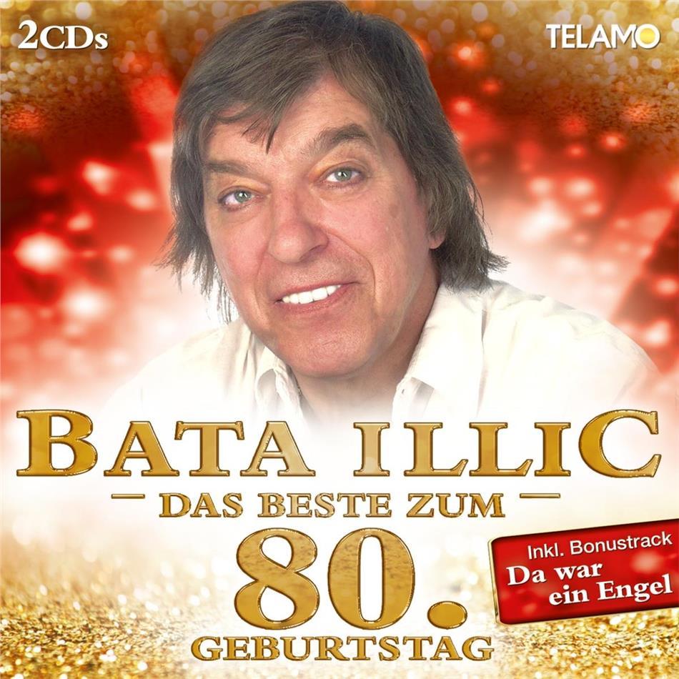 Bata Illic - Das Beste zum 80. Geburtstag (2 CDs)