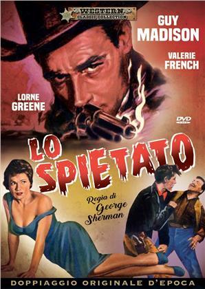Lo spietato (1957) (Western Classic Collection, Doppiaggio Originale D'epoca)