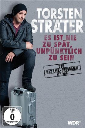 Torsten Sträter - Es ist nie zu spät, unpünktlich zu sein