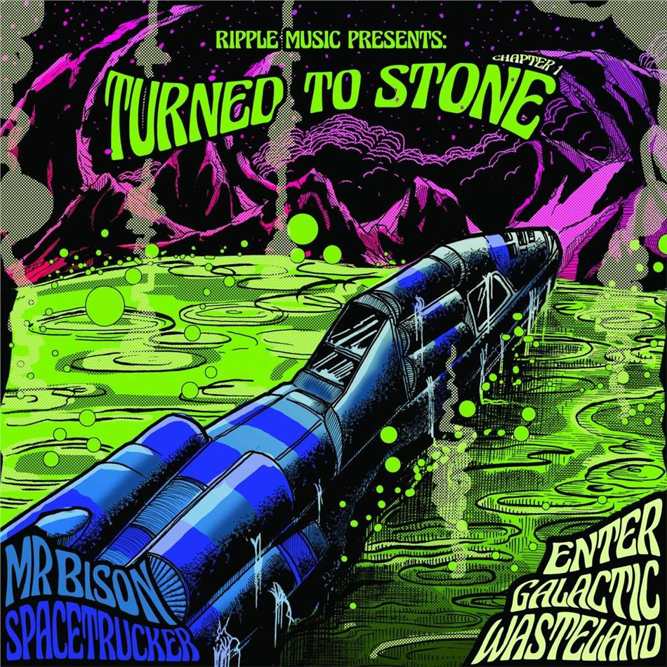 Mr Bison & Spacetrucker - Turned To Stone Chapter 1: Enter The Galactic Wasteland (LP)