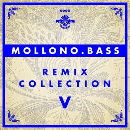 Mollono.Bass - Mollono.Bass - Remix Collection 5