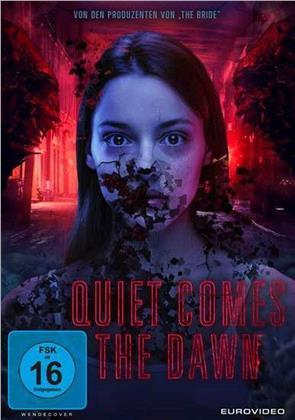 Quiet Comes the Dawn (2019)