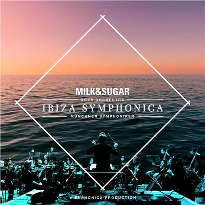 Milk & Sugar & Münchner Symphoniker - Ibiza Symphonica