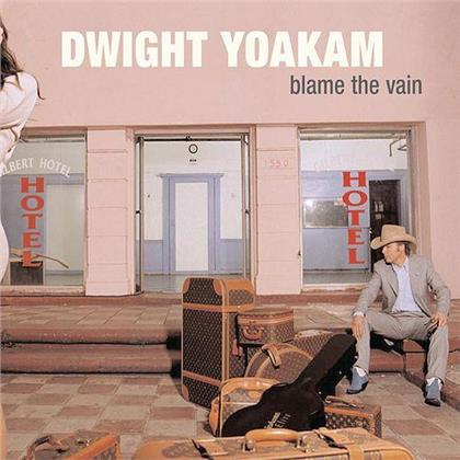 Dwight Yoakam - Blame The Vain (Limited Edition, LP)