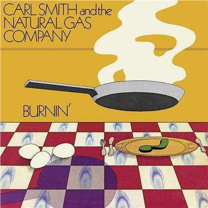 Carl Smith & The Natural Gas Company - Burnin' (Digipack)