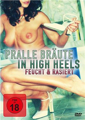 Pralle Bräute in High Heels - Freucht & rasiert