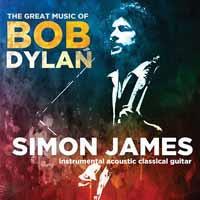 Simon James & Bob Dylan - The Great Music Of Bob Dylan