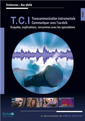 T.C.I - Transcommunication instrumentale - Communiquer avec l'au-delà