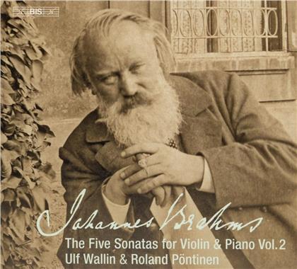 Johannes Brahms (1833-1897), Ulf Wallin & Roland Pöntinen - The Five Sonatas For Violin An Piano (SACD)