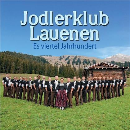 Jodlerklub Lauenen - Es viertel Jahrhundert