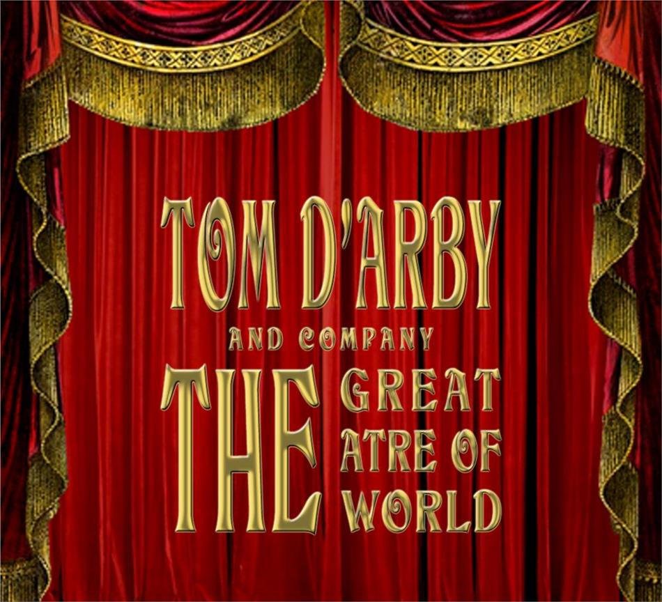 Tom d'Arby And Company - The Great Theatre Of The World